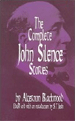 The Complete John Silence Stories by Algernon Blackwood